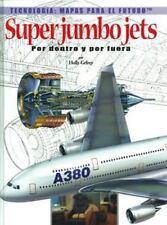 Super Jumbo Jets: Por Dentro Y Por Fuera (Tecnologia: Mapas Para El Futuro) (Spa
