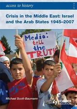 Crisis in the Middle East: Israel and the Arab States 1945-2007