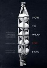 How to Wrap Five Eggs : Traditional Japanese Packaging by Hideyuki Oka (2008,...