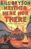 Neither Here, Nor There Travels in Europe by Bill Bryson 9781784161828