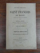 SAINT FRANCOIS DE SALES Traité de l'amour de Dieu BERCHE & TRALIN 1898