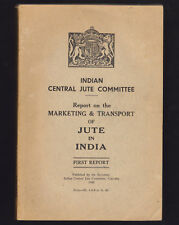 INDIAN CENTRAL JUTE COMMITTEE - REPORT ON THE MARKETING OF JUTE IN INDIA (1940)