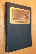 In the Fog by Richard Harding Davis 1901 First Edition Printing Illustrated