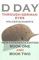 D-Day Through German Eyes The Hidden Story of June 6th 1944 9781539586395