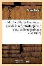 Contribution a l'Etude des Reflexes Tendineux by Ballet-G (2016, Paperback)