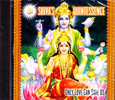 SHIVA´S QUINTESSENCE only love can save us CD NEU