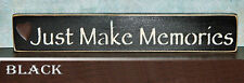 Just Make Memories Wooden Sign - Shelf Sitter - 21 Colors to Choose From!