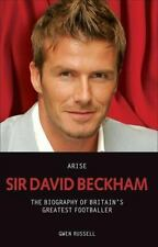 Arise Sir David Beckham: The Biography of Britain's Greatest-ExLibrary