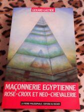 GALTIER Gérard : Maçonnerie égyptienne, Rose-Croix et néo-chevalerie - 1994