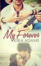 My Forever : The Infinite Love Series, Book One by Kira Adams (2014, Paperback)