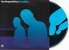 THE SHAPESHIFTERS - Incredible CD SINGLE 6TR Enh EU CARDSLEEVE 2006 House