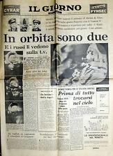 * IL GIORNO N° 33/ 13/AGO/1962 * IN ORBITA SONO DUE e i RUSSI li vedono sulla TV