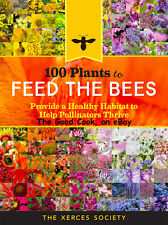 100 Plants To Feed The Bees and Hummingbirds Healthy Habitat To Help Them Thrive