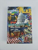 State of Wisconsin Blue book 2007 - 2008  Nice! Hard Cover Many Pictures & Facts