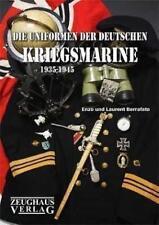 Die Uniformen der deutschen Kriegsmarine 1935-1945 von Laurent Berrafato und Enzo Berrafato (2010, Gebundene Ausgabe)
