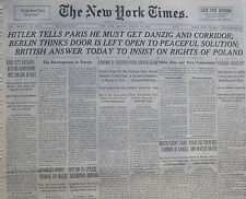8-1939 WWII August 28 HITLER TELLS PARIS HE MUST GET DANZIG AND CORRIDOR; BERLIN