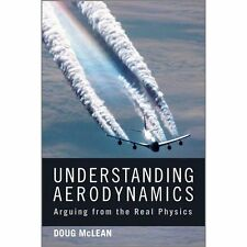 Understanding Aerodynamics: Arguing from the Real Physics 1st Edition