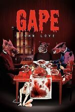 Gape by John Love (2010, Paperback)