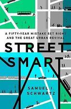 Street Smart by Samuel I. Schwartz (2015, Hardcover)