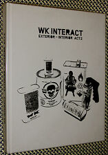 WK INTERACT, street art, NYC, EXTERIOR-INTERIOR ACT 2, EXCELLENT first ed./HB