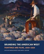 Branding the American West: Paintings and Films, 1900?1950 (The Charles M. Russe