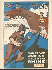 We Don't Want The Bacon - What We Want Is A Piece Of The Rhine -Sheet Music 1918