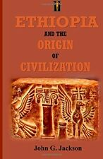 Ethiopia and the Origin of Civilization by John G. Jackson, (Paperback), African