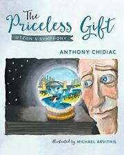 The Priceless Gift: Utzon's Symphony, Chidiac, Anthony 9780648285700 New,,