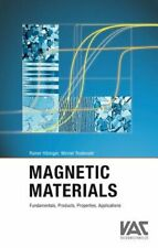 Magnetic Materials: Fundamentals, Products, Properties, Applications: New
