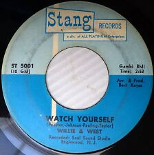 Willie & West SOUL 45 on strong VG STANG Watch Yourself / Always Lovers H101