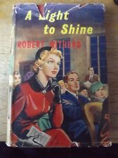 A LIGHT TO SHINE BY ROBERT WITHERS 1958 HARDBACK BOOK