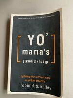 Yo' Mama's Disfunktional : Fighting the Culture Wars in Urban America by...