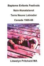 Bapteme Enfants Festivals Nain-Nunatsiavut Terre Neuve Labrador Canada...