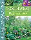NEW Northwest Home Landscaping, 3rd edition by Roger Holmes Mr.