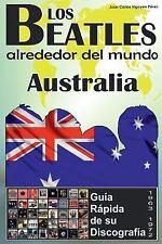 Los Beatles Alrededor Del Mundo: Los Beatles - Australia - Guia Rápida de Su...