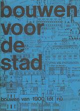 BOUWEN VOOR DE STAD (AMSTERDAM, 1900 TOT NU)