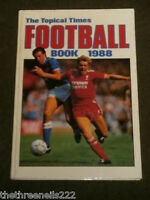 ANNUAL - THE TOPICAL TIMES FOOTBALL BOOK 1988