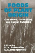 Foods of Plant Origin : Production, Technology, and Human Nutrition by D. K....