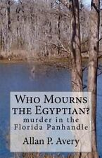 Who Mourns the Egyptian?: murder in the Florida panhandle-ExLibrary