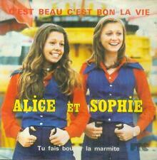 """7"""" ALICE ET SOPHIE/c´est beau c´est bon la vie (France)"""