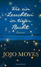 Wie ein Leuchten in tiefer Nacht von Moyes, Jojo | Buch | Zustand gut