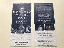 2 X Flyer /Handbill HUNDRED WORDS FOR SNOW Trafalgar Studios 2019