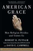 American Grace : How Religion Divides and Unites Us by Robert D. Putnam and Dav…