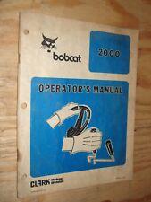 BOBCAT 2000 SERIES TRACTORS OWNERS MANUAL OPERATORS BOOK CLARK FORKLIFT