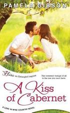 A Kiss of Cabernet (a Love in Wine Country novel) by Gibson, Pamela