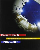 Palazzo Forti. La Galleria d'arte moderna di Verona. 1982-2007 - in offerta !