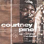 Courtney Pine : Up Behind The Beat The Collection CD New Sealed