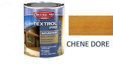 TEXTROL PRO 1L SATURATEUR CHENE DORE ASPECT HUILE BOIS TENDRE EXTERIEUR BARDAGE
