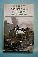 Great Central Steam - W. A. Tuplin - Hardbound