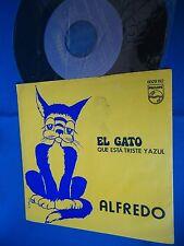 ALFREDO - EL GATO QUE ESTA TRISTE Y AZUL - PORTUGAL 45 SINGLE